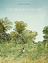 ARXIU | El darrer àlbum de Cathérine Meurisse, <em>Les grandes espaces</em>, publicat el 2018 per la seva casa mare Dargaud