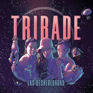 ARXIU | La portada de l'àlbum Las desheredadas, de Tribade, publicat per Propaganda pel Fet!