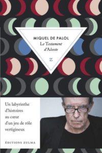 ARCHIVO | La traducción al francés como <em>Le testament d'Alceste</em> de Miquel de Palol, por la editorial Zulma