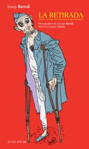 ARCHIVE | La couverture française de<em>La Retirada : exode et exil des républicains d'Espagne </em>, avec un dessin de Josep Bartolí qu'on a coloré