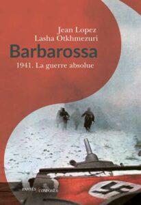 ARXIU | La portada de <em>Barbarossa 1941. La guerre absolue</em>, de Jean Lopez i Lasha Otkhmezuri, editat per Passés composés el 2019, i del qual Le Livre de poche n'ha publicat una versió de butxaca el 2021